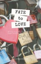 Fate to Love (EXO fanfiction) by KpoppersUnited