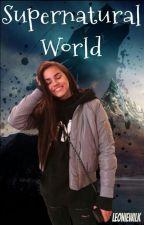 Supernatural World by Leoniewilk