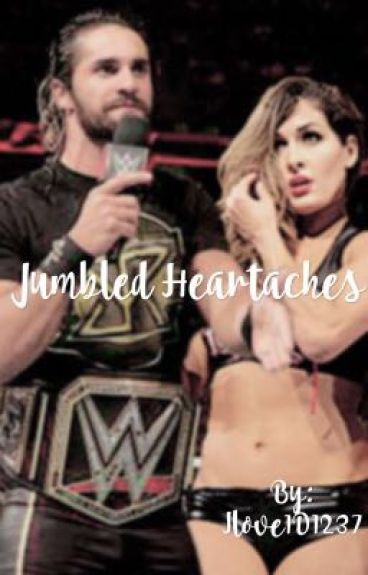 Jumbled Heartaches* WWE Fanfic