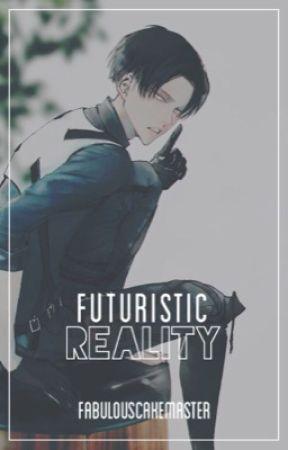 Futuristic Reality | Rookie!Levi x Reader by FabulousCakeMaster