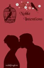Noble Intentions (On hold) by welshfoxglove
