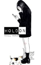 Hold On || Niall Horan by yolofasolo