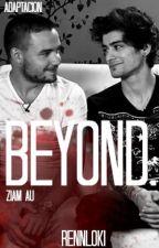 BEYOND [ziam au] [book 2] by rennloki