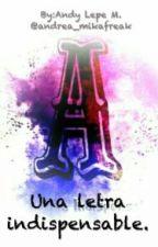 *A* Una Letra Indispensable (#ROAWARDS2016) (#WarriorsAwards2016)  by _Lepe_