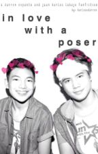 """Inlove with a """"Poser"""" by karlosxdarren"""