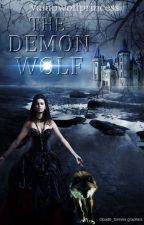 The Demon Wolf by vampwolfprincess