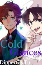 Cold Glances|DipperG&Tu| by JenniGravity