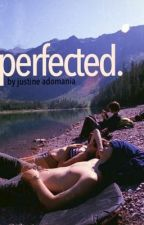 perfected. by adomania