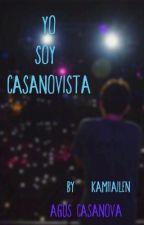 Yo SOY Casanovista TERMINADA by KamiiAilen