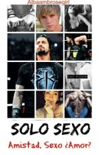 Solo sexo || Roman Reigns || •One Shoot• ~Hot~ •Completa• by albaambrosegirl