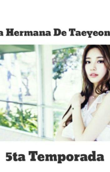 La Hermana De Taeyeon { 5ta Temporada } { Oh Sehun}