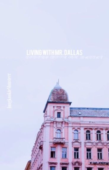 Living With Mr. Dallas ↬c.a.d.