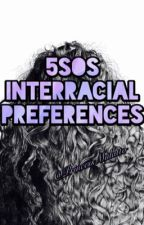5sos Interracial Preferences by Zhane_C