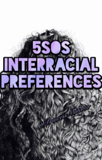 5sos Interracial Preferences
