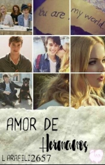 Amor de Hermanos (Dove Cameron Y Mitchell Hope)