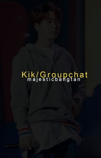 Kik/Groupchat|| Youngjae [complete]