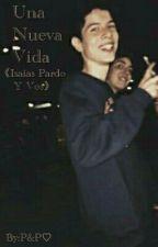 Una nueva vida 《Isaias Pardo Y Vos》 by PCPDCZ