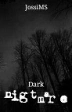 Dark Nightmare by JossiMS