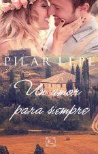Un amor para siempre (En pausa hasta 2do. semestre de 2017) by pilarlepe