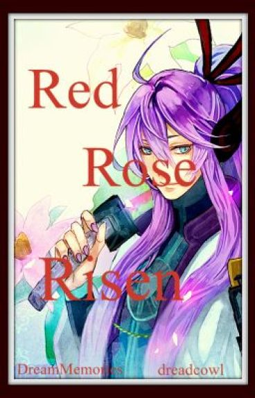Red Rose Risen (Naruto Fanfic)