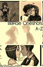 BBRae Oneshots A-Z by Viva_la_crom