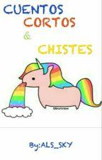 Cuentos Cortos & Chistes by ALS_SKY