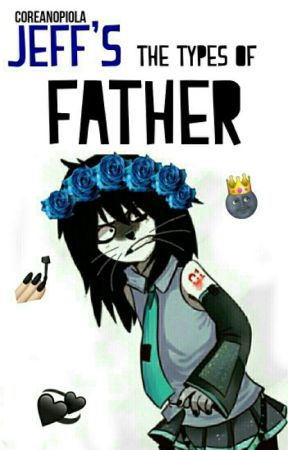 Jeff's the types of father © by nicodihomo