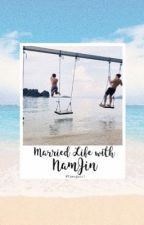 Married life with Namjin by jeonbias