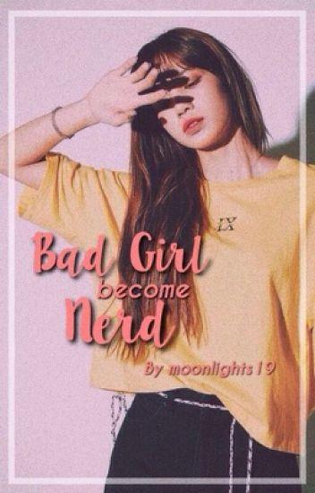Bad Girl Become Nerd