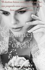 Casamento Forçado by Gege_diferente