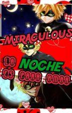 MIRACULOUS: La Noche Es Para Amar [Chat Noir x ______] by GENOS-KUN