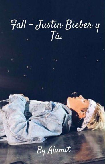 Fall - Justin Bieber y Tu.