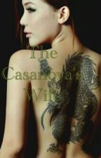 THE CASANOVA'S WIFE by threeleaf