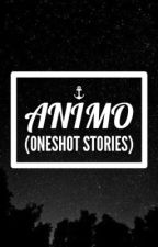 ANIMO (ONESHOT STORIES) by crpdm15