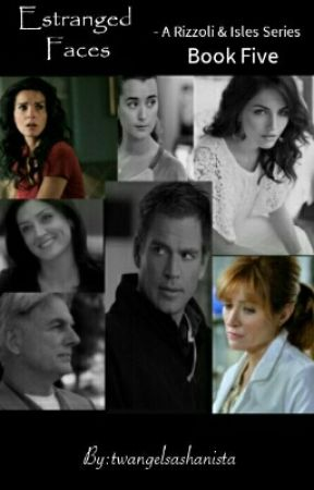 Estranged Faces: Rizzoli And Isles Fanfiction Book Five by twangelsashanista