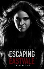 Escaping EastVale by xinkedHeartx