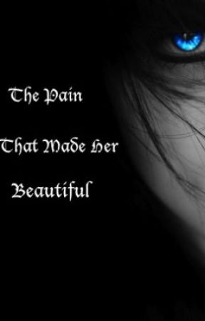 The Pain that Made Her Beautiful by courtwriter
