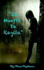 """""""La Muerte De Rayita"""" by SugaRye"""