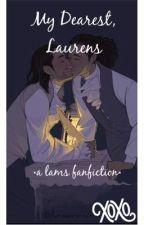 My Dearest, Laurens • A LAMS FANFICTION • by endless_exuberance
