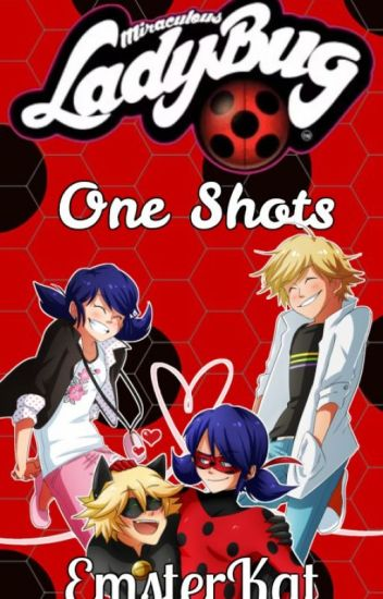 Miraculous Ladybug One Shots {HIATUS MODE ON!}