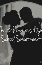 The Billionaire's High School Sweetheart by carrie_elizabeth_