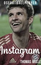 Instagram | Thomas Müller by OSFootballPlayer