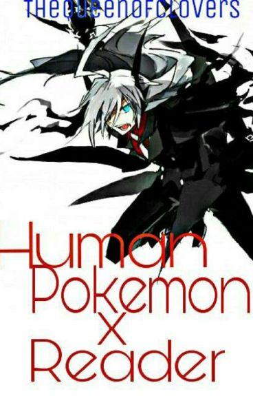 Human Pokemon X Reader! (One shots)
