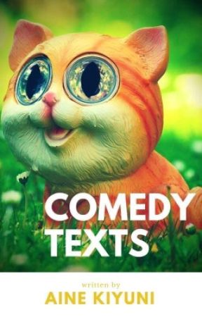 Comedy Texts by KiYuni