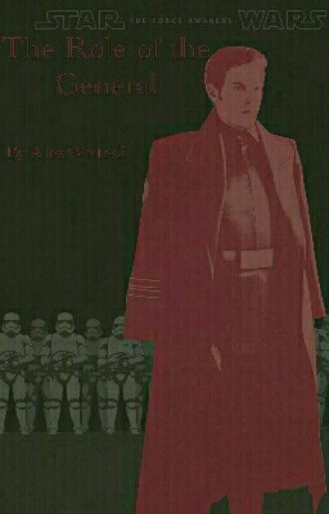 The Role of The General (Hux X Reader)