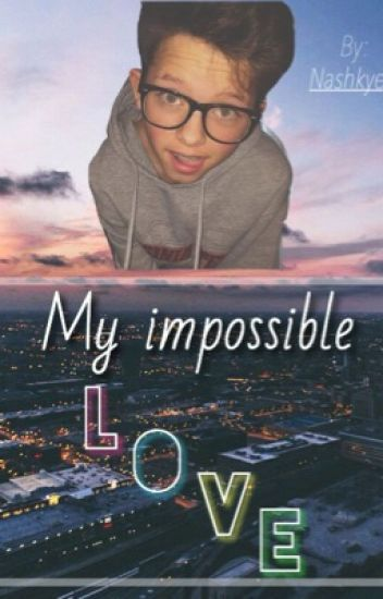 My impossible love  [Jacob Sartorius y tú]