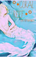 °•Coral Reef - An Eremin Fanfiction •° by DandyWritings