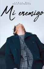 Mi Enemigo by Mayylachawsky
