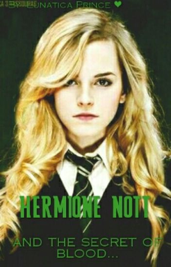 Hermione Nott and the secret of blood