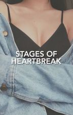Stages of Heartbreak by basicallybutera